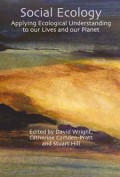 Social ecology: applying ecological understanding to our lives and our planet