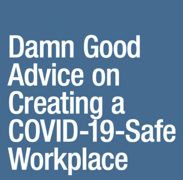 Damn good advice covid-19 safe workplace